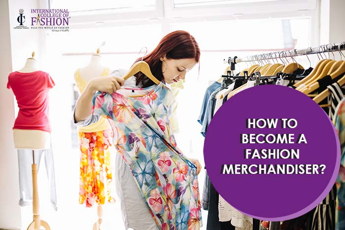 How to Become a Fashion Merchandiser